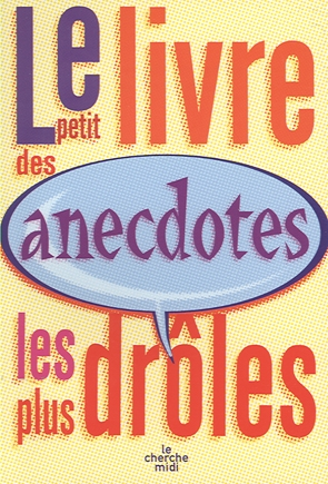 LE PETIT LIVRE DES ANECDOTES LES PLUS DROLES