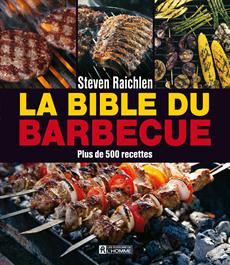 La bible du barbecue - Plus de 500 nouvelles recettes