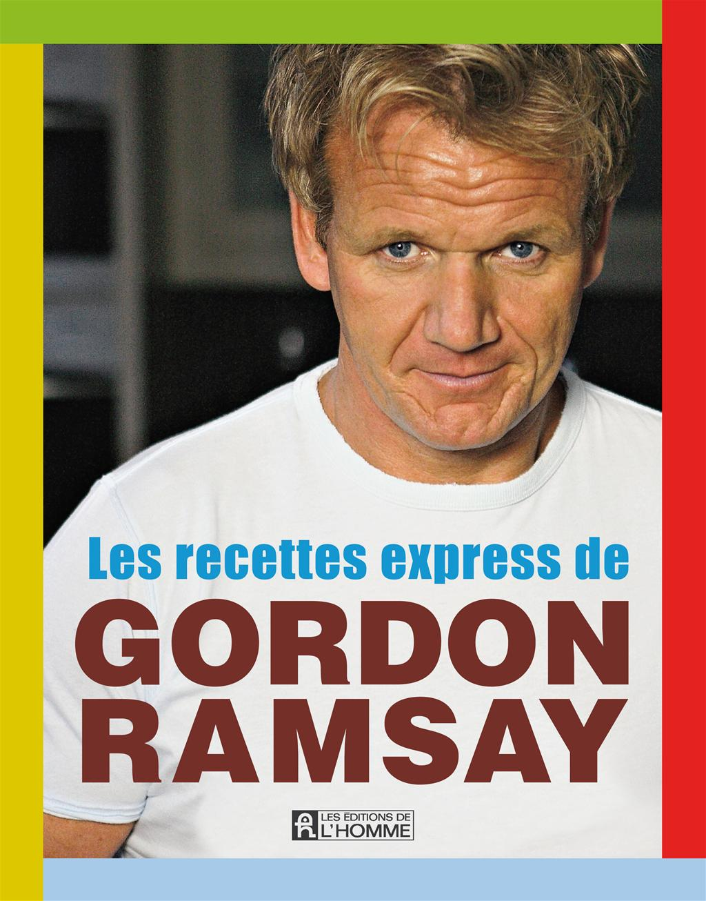 les recettes express de gordon ramsay les ditions de l 39 homme. Black Bedroom Furniture Sets. Home Design Ideas