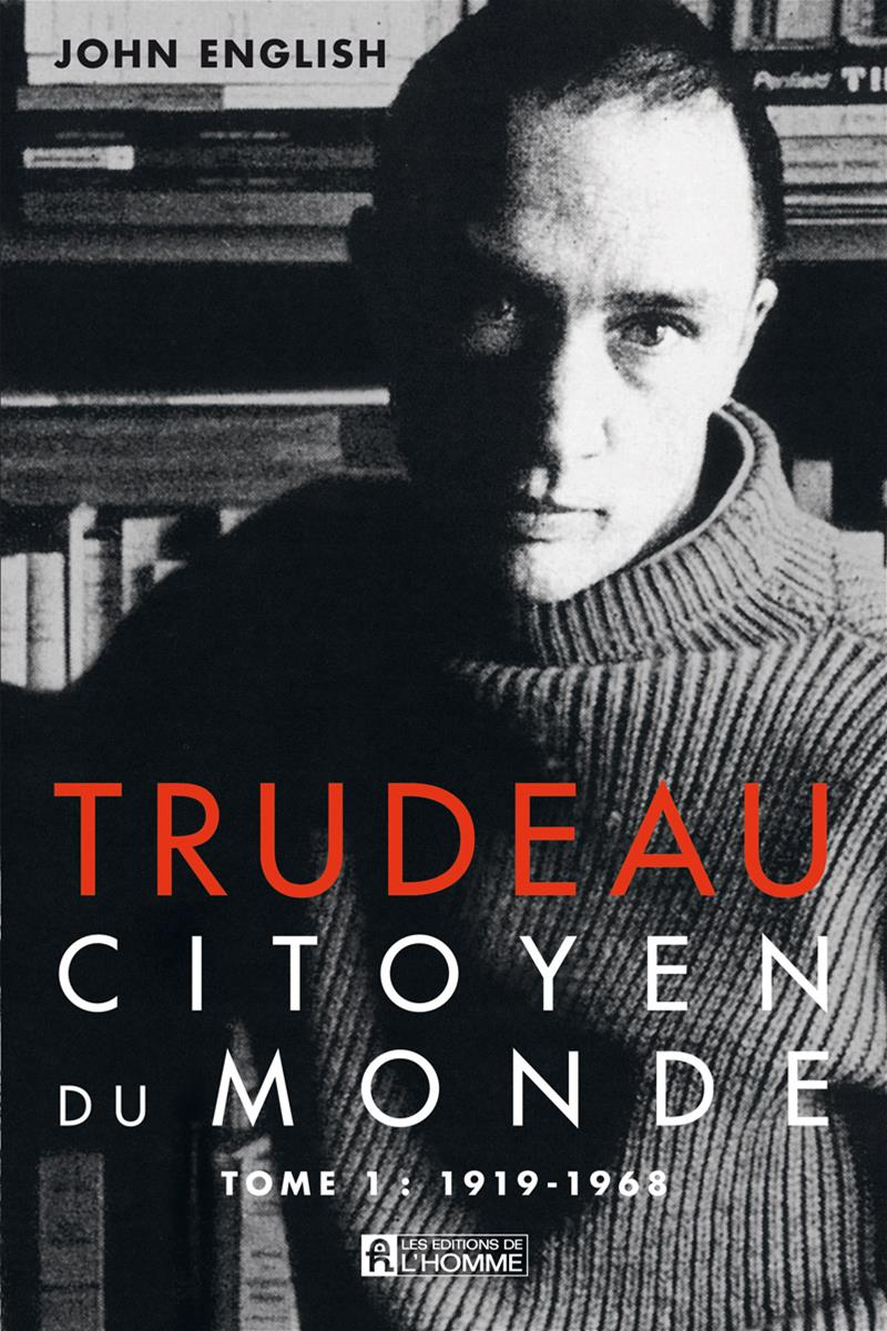 TRUDEAU, CITOYEN DU MONDE