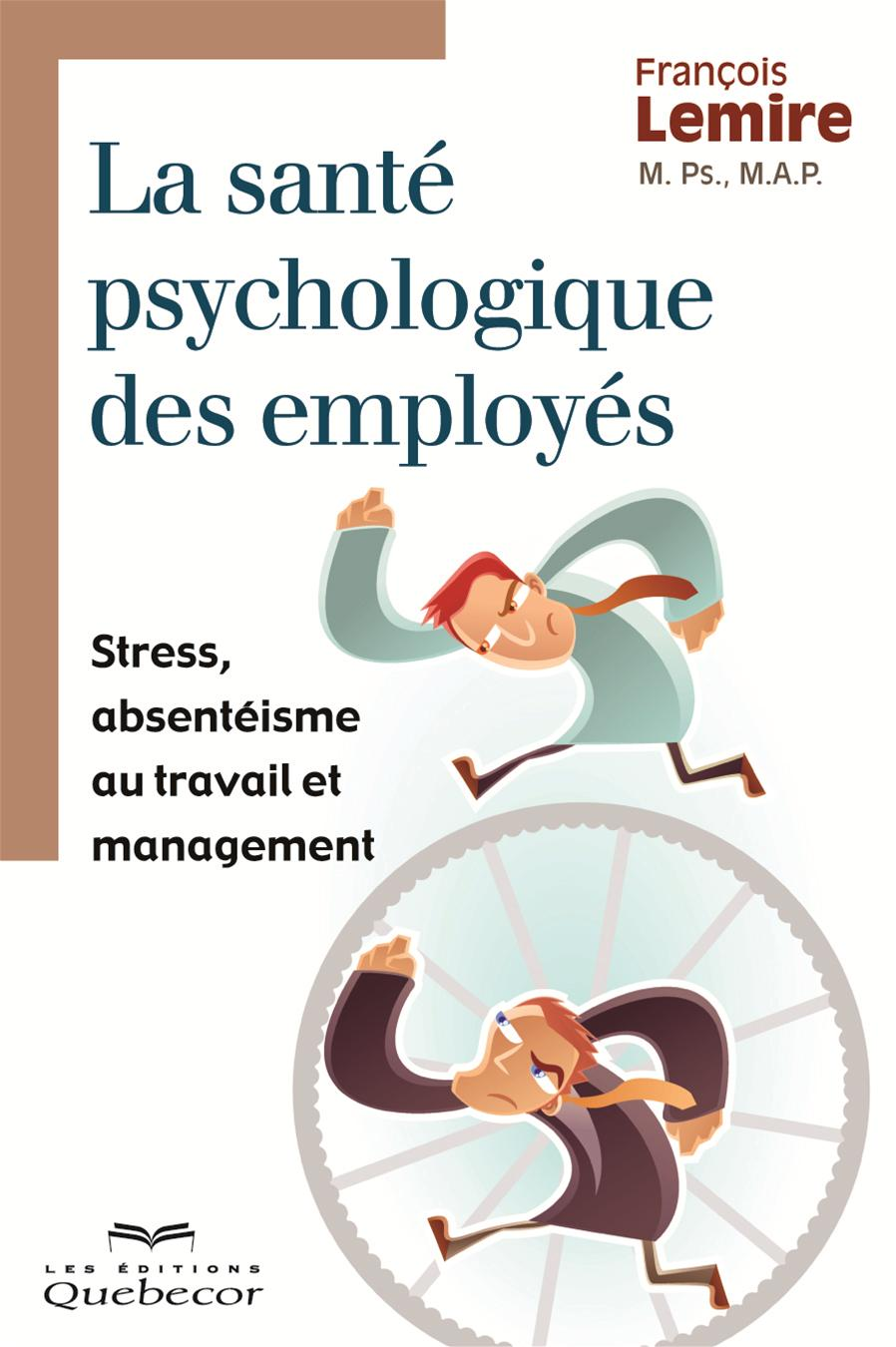 LA SANTE PSYCHOLOGIQUE DES EMPLOYES