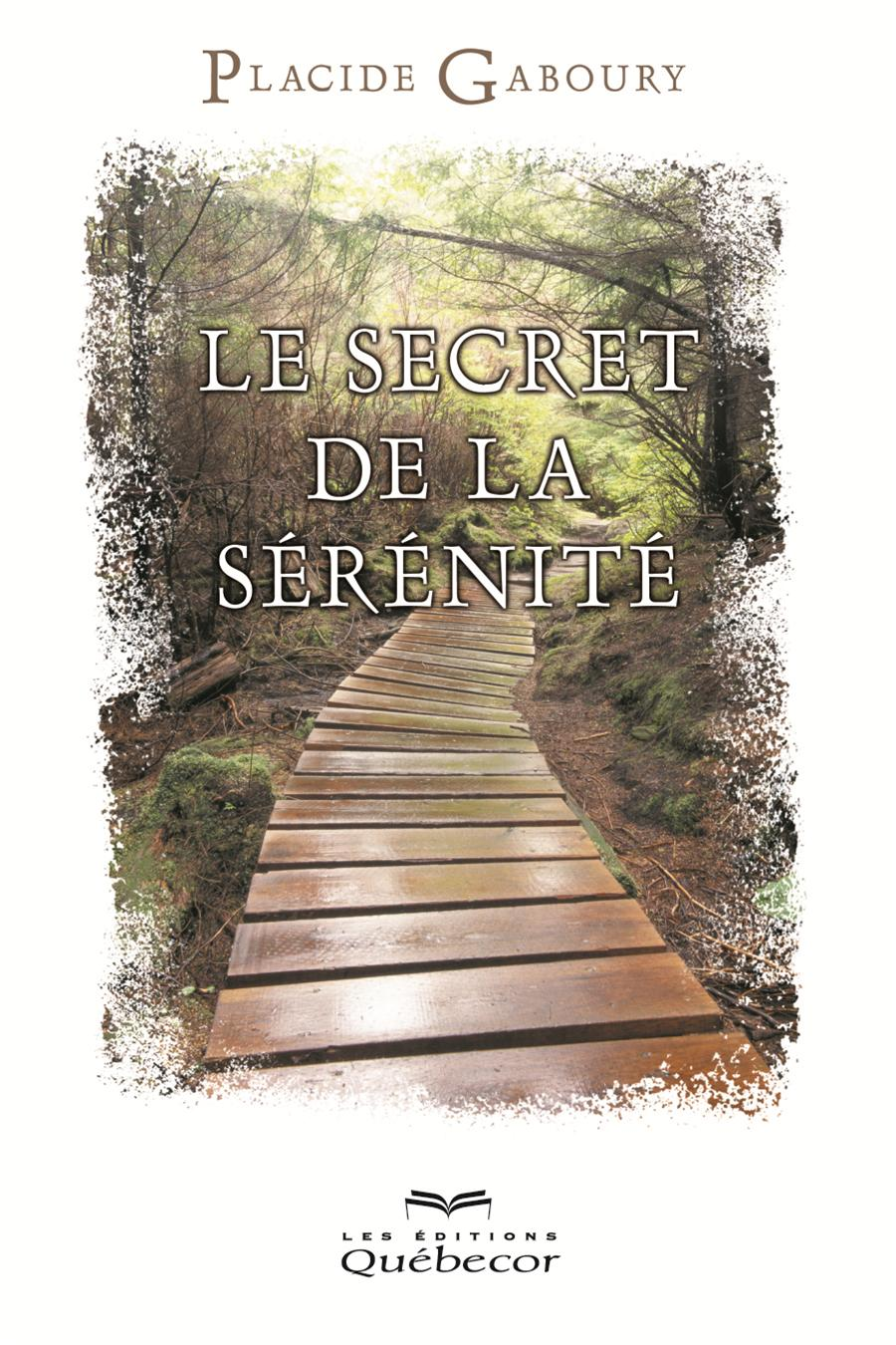 LES SECRETS DE LA SERENITE - 3E EDITION