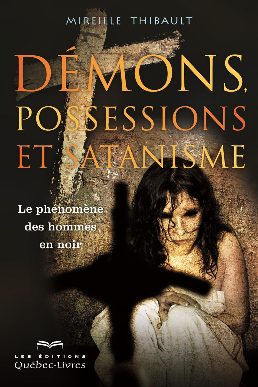 DEMONS, POSSESSIONS ET SATANISME