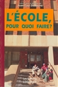 Ecole Pour Quoi Faire