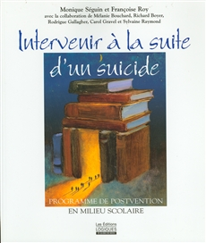 Intervenir  la suite d&amp;apos;un suicide - Programme de postvention en milieu scolaire