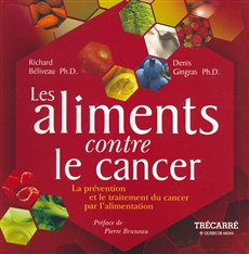 Les Aliments contre le cancer - La prévention et le traitement du cancer par l'alimentation