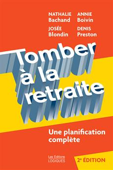 Tomber  la retraite - Une planification complte - 2e dition