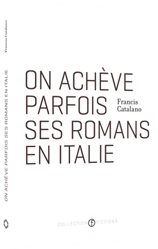 On achve parfois ses romans en Italie
