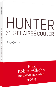 Hunter s&amp;apos;est laiss couler (Prix Robert-Cliche 2012)