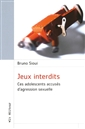 Jeux interdits - Ces adolescents accuss d&apos;agression sexuelle