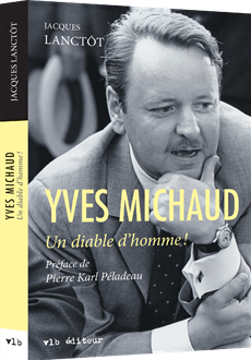Yves Michaud - Un diable d'homme !