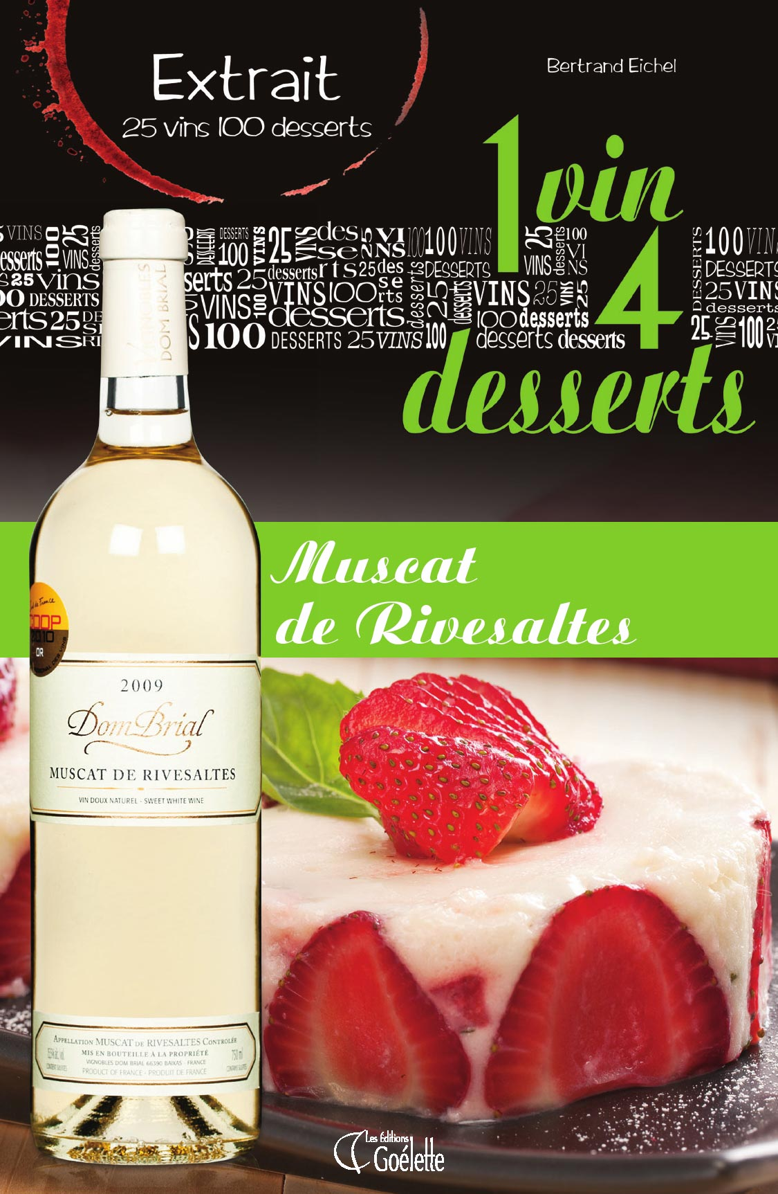 1 VIN 4 DESSERTS - MUSCAT DE RIVESALTES